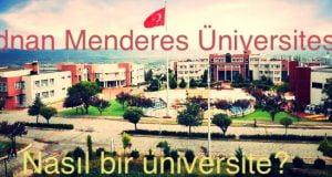 Adnan Menderes Üniversitesi Nasıl Bir Üniversite?